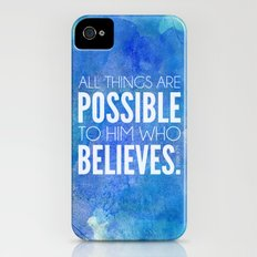Mark 9:23. All things are possible to him who believes. Slim Case iPhone (4, 4s)