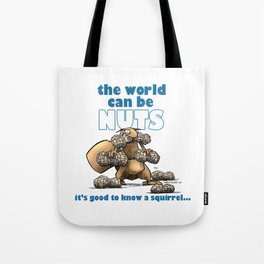 the world can be nuts Tote Bag