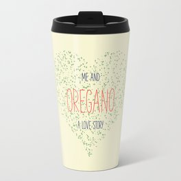 Me And Oregano Travel Mug