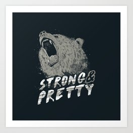 Strong & Pretty Kunstdrucke