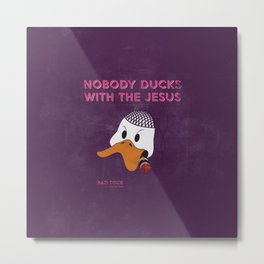 bad duck .. movie quote 2 Metal Print