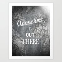 adventure is out there Art Prints featuring Adventure by Zach Terrell
