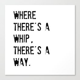 Whip Me Canvas Print