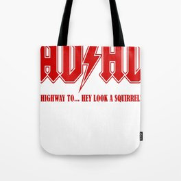 ADHD Highway to Hey! Tote Bag