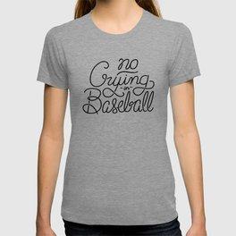 No Crying in Baseball T-shirt
