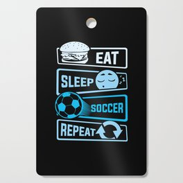 Eat Sleep Soccer Repeat Cutting Board