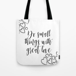 Do Small Things With Great Love Quote, Printable Quote, Love Print Tote Bag