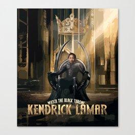 Kendrick - Watch The Black Throne Canvas Print