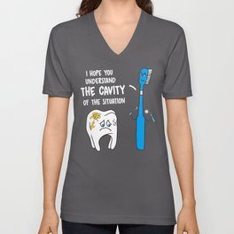 Understand The Cavity Of The Situation Funny Tooth Brush Unisex V-Neck