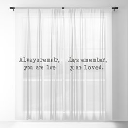 You Are Loved, Motivational, Love, Friendship, Quote Sheer Curtain