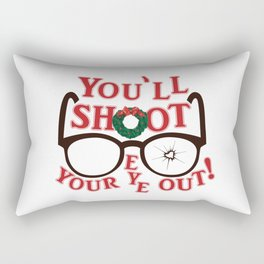 You'll Shoot Your Eye Out! Rectangular Pillow