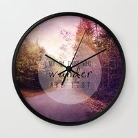not all those who wander are lost Wall Clocks featuring not all those who wander are lost by Sylvia Cook Photography