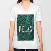 relax V-neck T-shirts featuring RELAX by sincerelykarissa