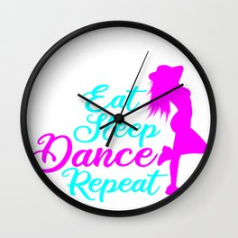 Eat Sleep Dance Repeat Funny Gift for Dancers Wall Clock