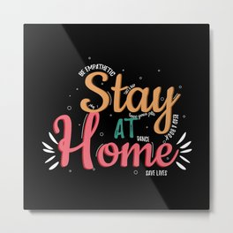 Stay At Home Metal Print