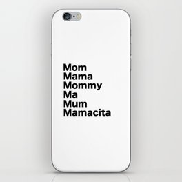 Mom Mama Mommy iPhone Skin
