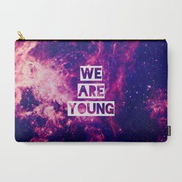 We Are Young Carry-All Pouch