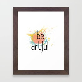 Be Artful 2 Framed Art Print