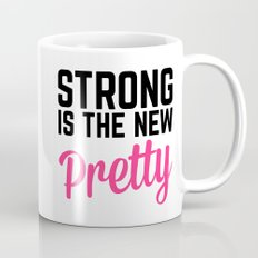 Strong Is the New Pretty Gym Quote Mug