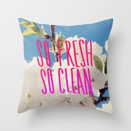 SO Fresh SO Clean Throw Pillow