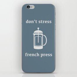 Don't Stress, French Press iPhone Skin