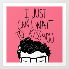 I just can't wait to kiss you ♥ Art Print