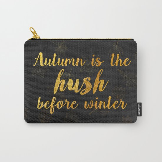 Autum is the hush before winter- Gold Typography on chalkboard Carry-All Pouch