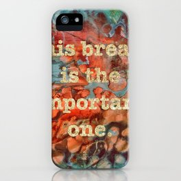 This Breathe Is The Important one iPhone Case
