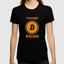 I accept bitcoin T-shirt