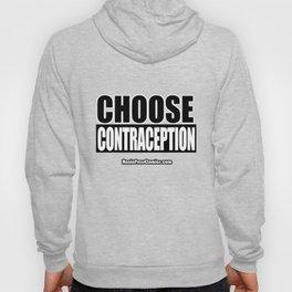 Choose Contraception Hoody