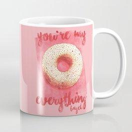 You're My Everything (Bagel.) Coffee Mug