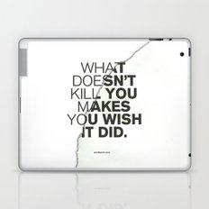 WHAT DOESN'T KILL YOU Laptop & iPad Skin