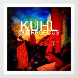 KUHL : OUTRAGEOUS Art Print