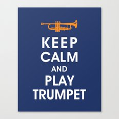 Keep Calm and Play Trumpet Canvas Print