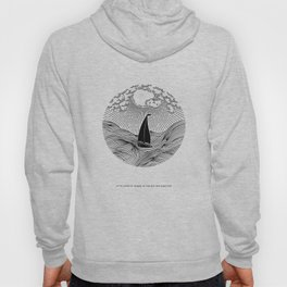 IN THE WAVES OF CHANGE WE FIND OUR TRUE DIRECTION Hoody