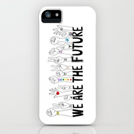 We Are The Future iPhone Case