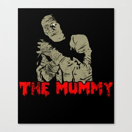 The Mummy Design Funny Gift for Horror Movies Lovers Canvas Print