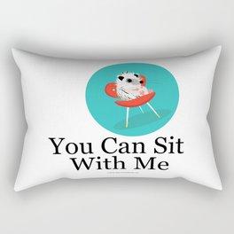 You Can Sit With Me Rectangular Pillow