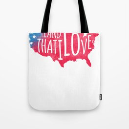 Land I Love Respect Country Loyalty Patriotism tee Tote Bag