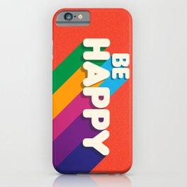 BE HAPPY - rainbow retro typography iPhone Case