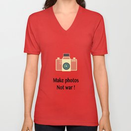 Make photos not war Unisex V-Neck