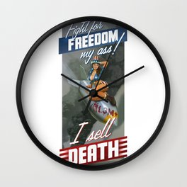 Fight for Freedom My Ass! I Sell Death Wall Clock