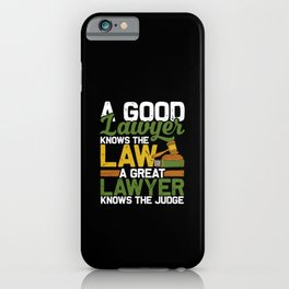 A Good Lawyer Knows The Law Great Barrister Judge iPhone Case