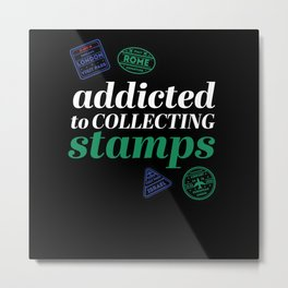 Addicted Collecting Stamps Metal Print