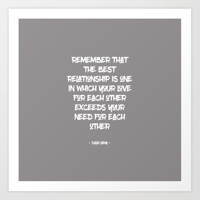 The Best Relationship Dalai Lama Quote Art Print By