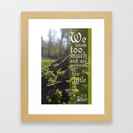 Convinced of Too Little Framed Art Print