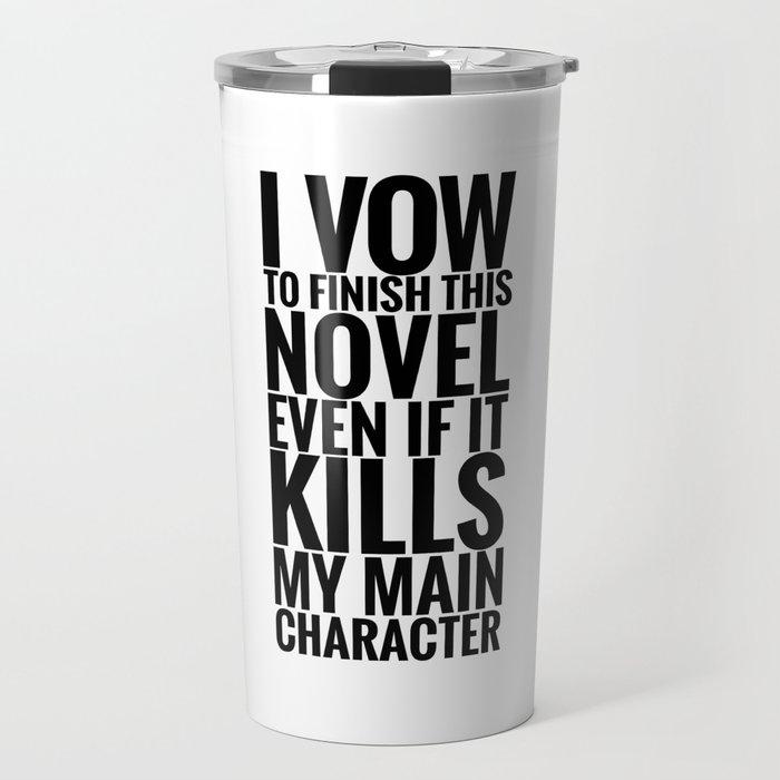 I Vow To Finish Travel Mug