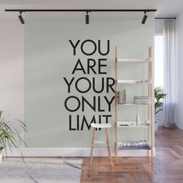 You are your only limit, inspirational quote, motivational signal, mental workout, daily routine Wall Mural