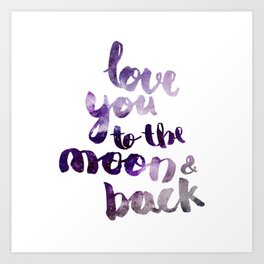 """PERIWINKLE """"LOVE YOU TO THE MOON AND BACK"""" QUOTE Art Print"""
