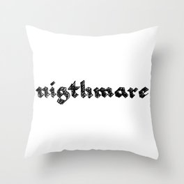nigthmare Throw Pillow